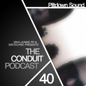 Piltdown Sound's guest mix for the CONDUIT Podcast